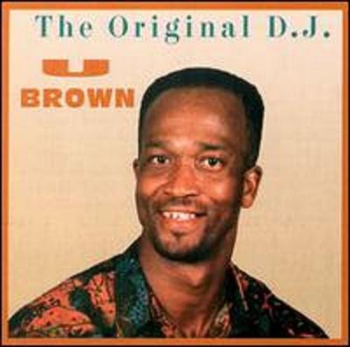 The Original D.j. - U Brown