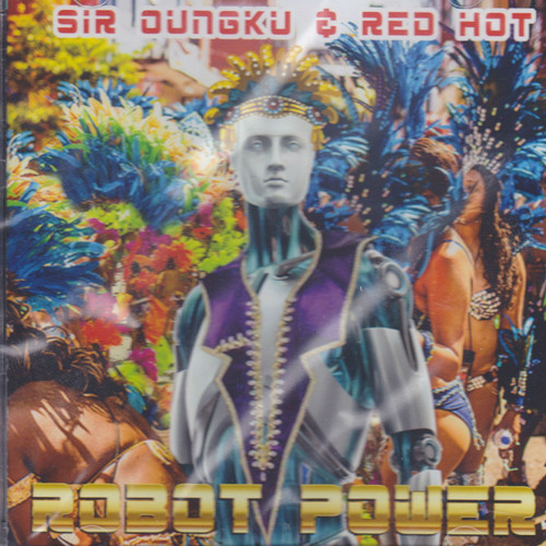 Robot Power - Sir Oungku & Red Hot