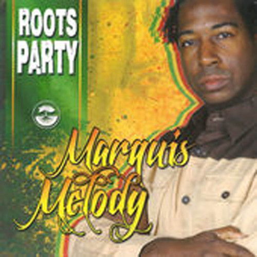 Roots Party - Marquis Melody