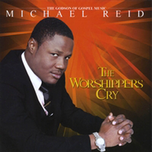 The Worshippers Cry - Michael Reid