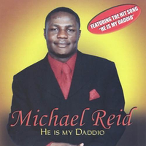 He Is My Daddio - Michael Reid