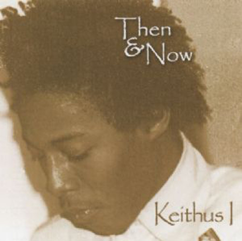 Then And Now - Keithus I