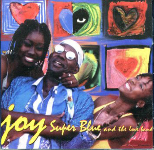 Joy - Super Blue & The Love Band