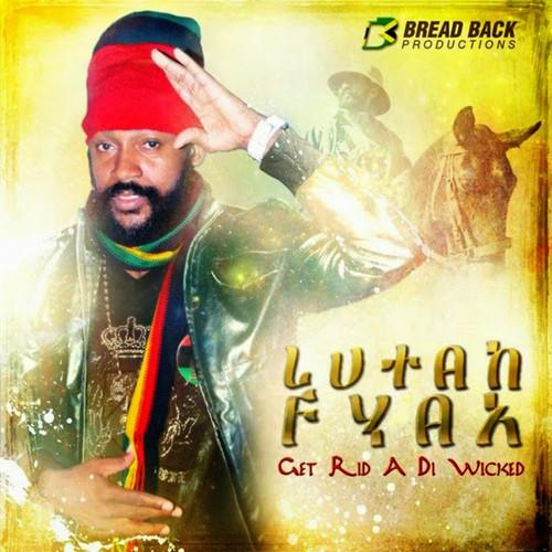 Get Rid A Di Wicked - Lutan Fyah