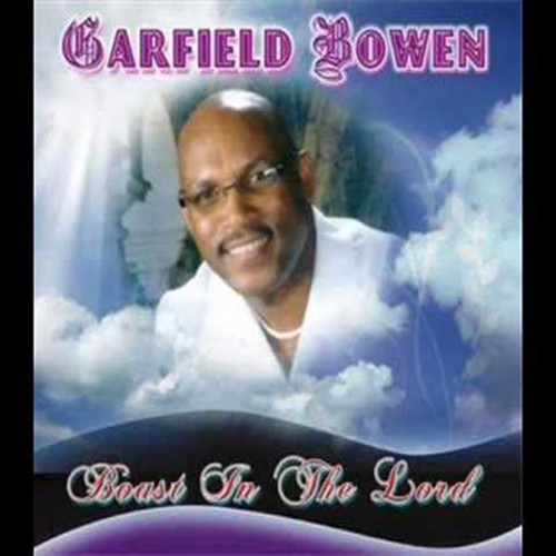 Boast In The Lord - Garfield Bowen