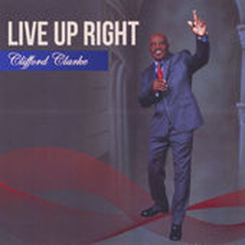 Live Up Right - Clarke Clifford