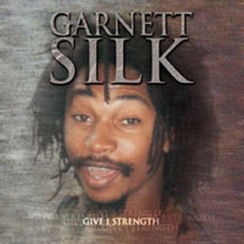 Give I Strength  /  Garnett Silk