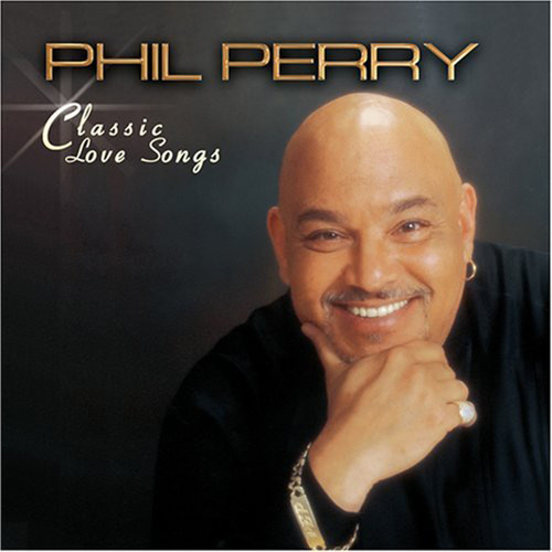 Classic Love Songs - Phil Perry