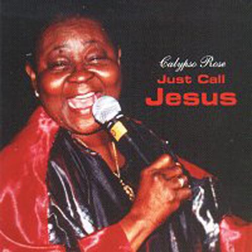Just Call Jesus - Calypso Rose