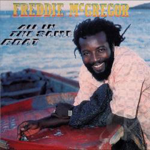 All In The Same Boat - Freddie Mcgregor