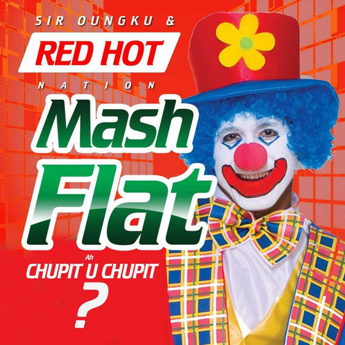 Mash Flat - Sir Oungku And Red Hot Nation