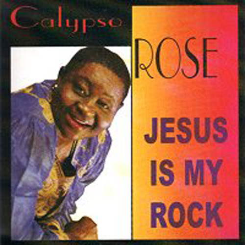 Jesus Is My Rock - Calypso Rose