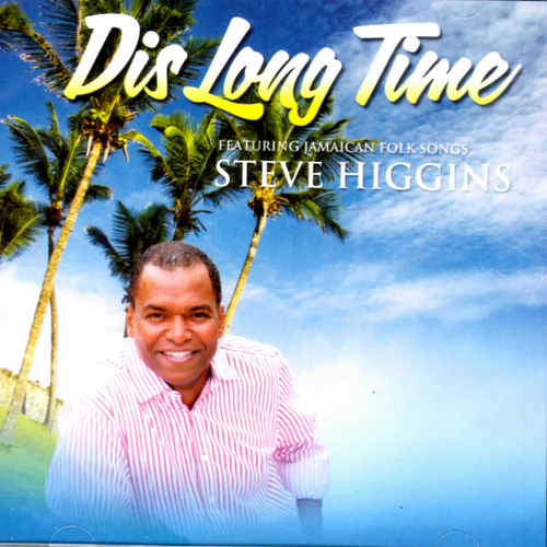 Dis Long Time - Steve Higgins