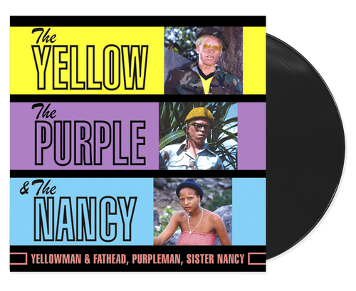 The Yellow,the Purple & The Nancy - Yellowman & Fathead,purpleman And Sister Nancy (LP)