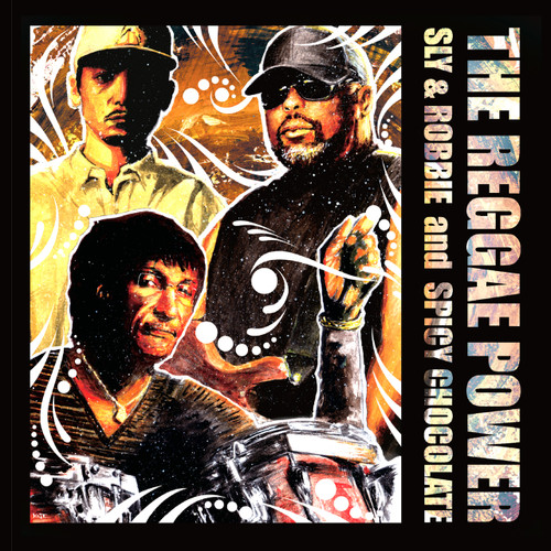 The Reggae Power - Sly & Robbie & Spicy Chocolate
