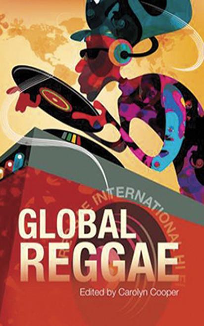 Global Reggae - Carolyn Cooper