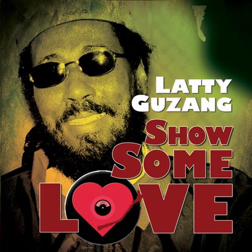 Show Some Love - Latty Guzang