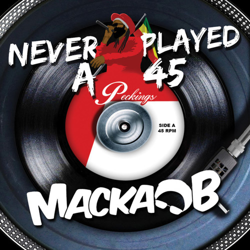Never Played A 45 - Macka B