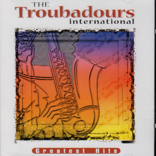 Greatest Hits - Troubadours, The