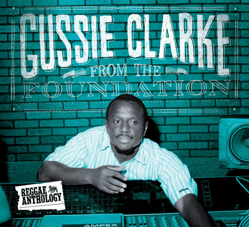 Reggae Anthology Gussie Clarke - From The Founda - Various Artists