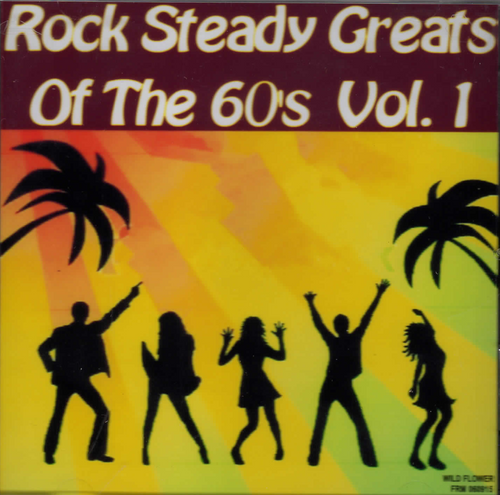 Rock Steady Greats Of The 60's Vol.1 - Various Artists