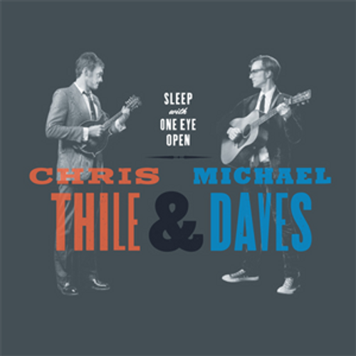 Sleep With One Eye Open - Chris Thile, Michael Daves