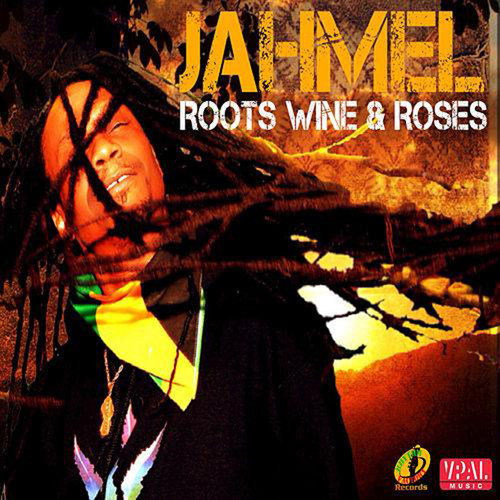 Roots Wine & Roses - Jahmel