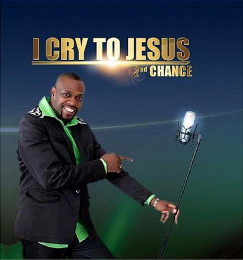 I Cry To Jesus - 2nd Chance