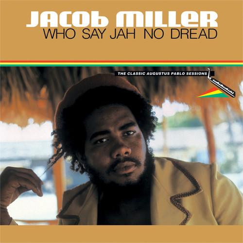 Who Say Jah No Dread - Jacob Miller