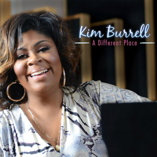 From A Different Place - Kim Burrell
