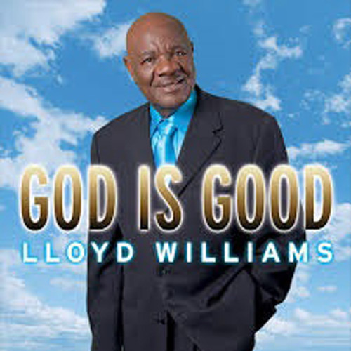 God Is Good - Lloyd Williams