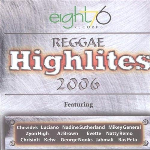Reggae Highlites 2006 - Various Artists