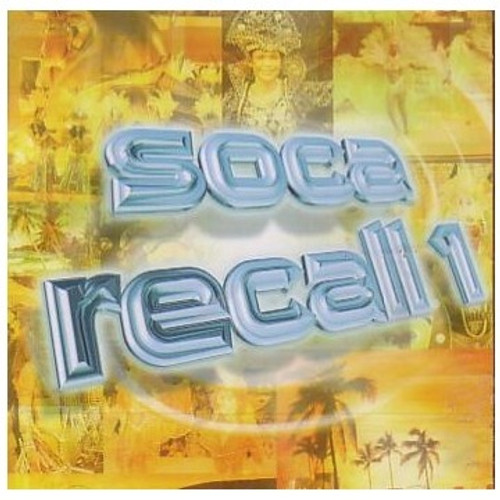 Soca Recall 1 - Various Artists