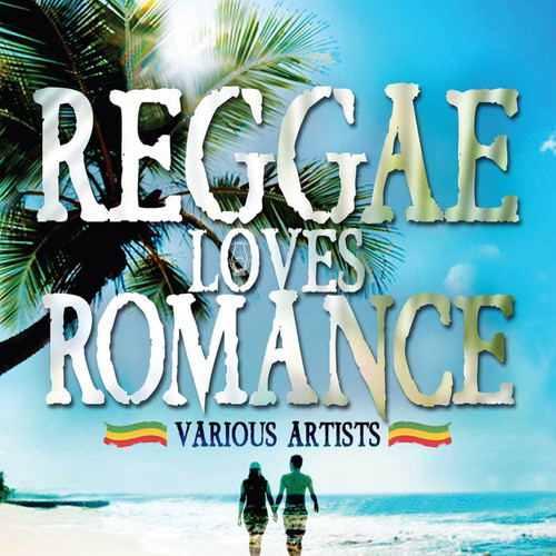 Reggae Loves Romance - Various Artists