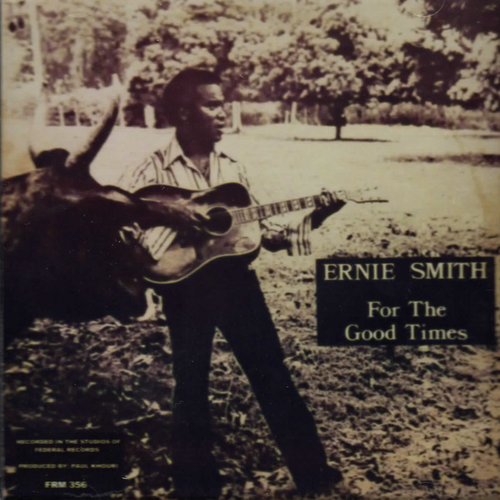 For The Good Times - Ernie Smith