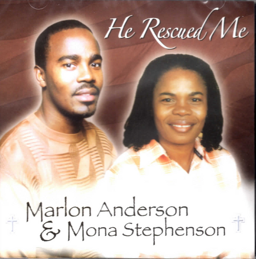 He Rescued Me - Marlon Anderson & Mona Stephenson