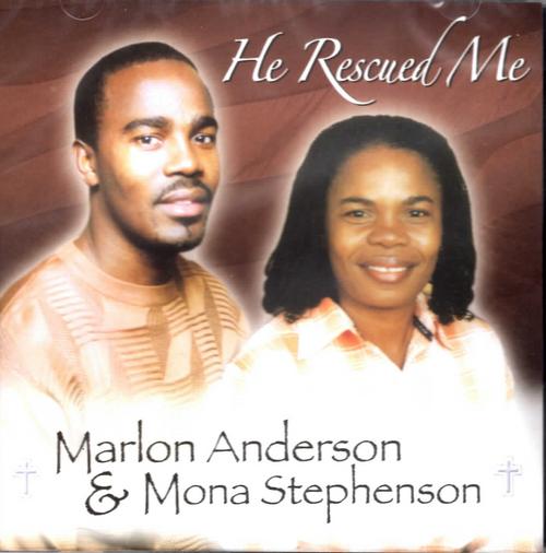 He Rescued Me - Marlon Anderson & Mona Stephenson