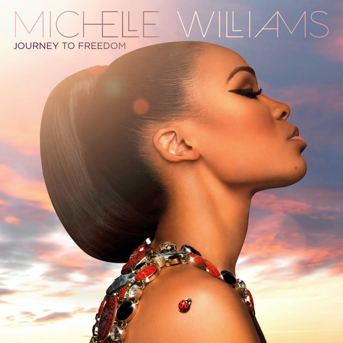 Journey To Freefom - Michelle Williams
