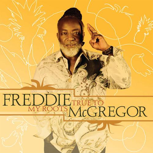 True To My Roots - Freddie Mcgregor