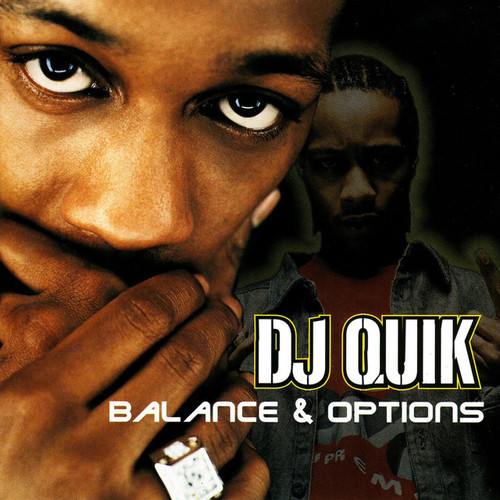 Balance And Options - Dj Quik