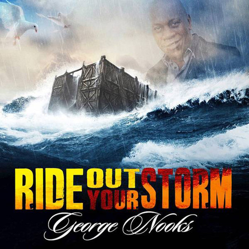 Ride Out Your Storm - George Nooks