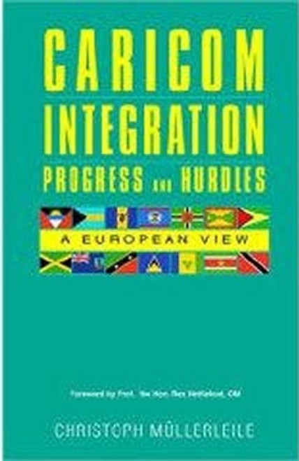 Caricom Integration Progress And Hurdles - Christoph Mullerleile