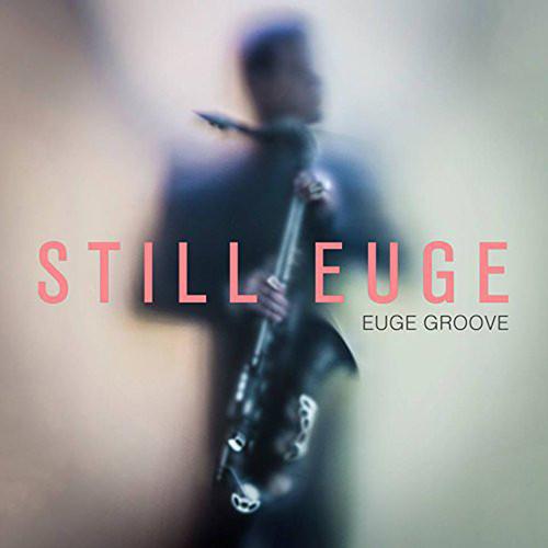 Still Euge - Euge Groove
