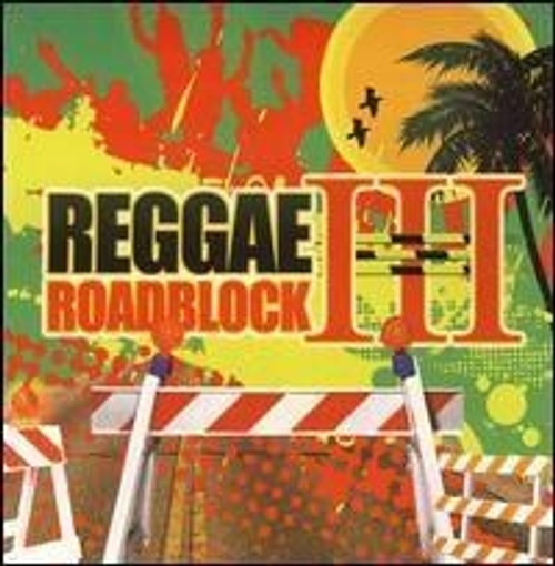 Reggae Road Block Vol.3 - Various Artists