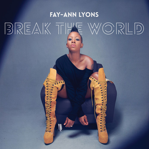 Break The World - Fay-ann Lyons (HD Digital Download)