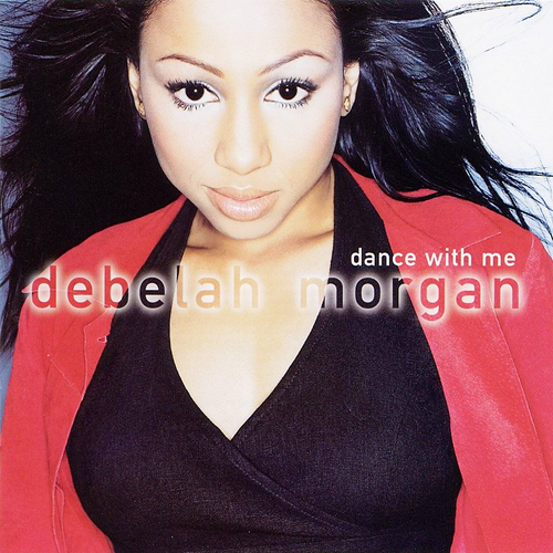Dance With Me - Debelah Morgan