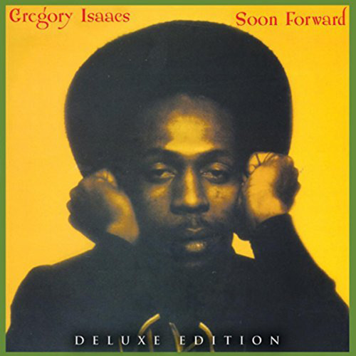 Soon Forward Deluxe Edition - Gregory Isaacs