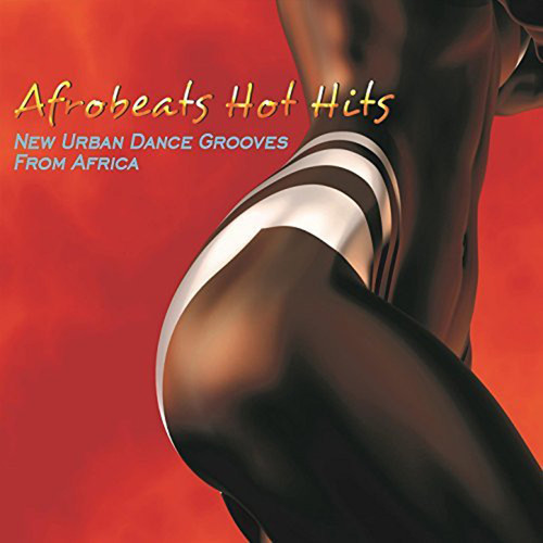 Afrobeats Hot Hits - Various Artists