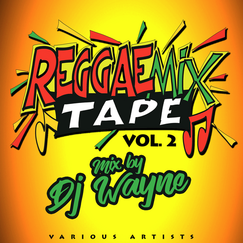 Reggae Mixtape Vol 2 - Various Artists