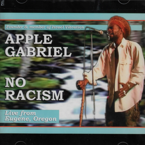 No Racism: Live From Eugene Oregon - Apple Gabriel